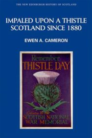 Impaled Upon a Thistle: Scotland Since 1880 image