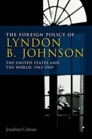 The Foreign Policy of Lyndon B. Johnson: The United States and the World, 1963-69 image