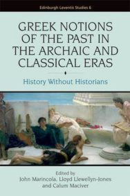 Greek Notions of the Past in the Archaic and Classical Eras: History without Historians image