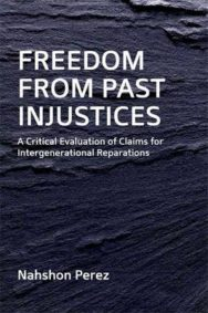 Freedom from Past Injustices: A Critical Evaluation of Claims for Inter-generational Reparations image