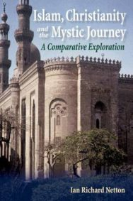 Islam, Christianity and the Mystic Journey: A Comparative Exploration image