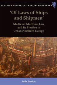 Of Laws of Ships and Shipmen: Medieval Maritime Law and Its Practice in Urban Northern Europe image