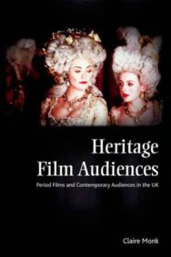 Heritage Film Audiences: Period Films and Contemporary Audiences in the UK image