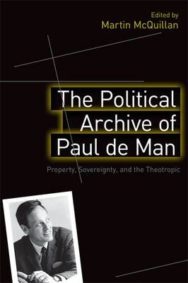 The Political Archive of Paul De Man: Property, Sovereignty and the Theotropic image