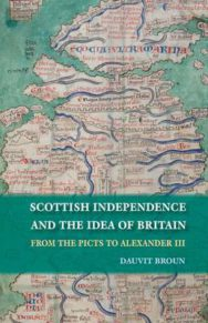 Scottish Independence and the Idea of Britain: From the Picts to Alexander III image