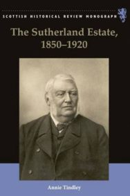 The Sutherland Estate, 1850-1920: Aristocratic Decline, Estate Management and Land Reform image