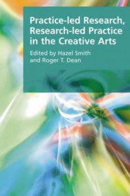Practice-led Research, Research-led Practice in the Creative Arts image