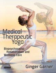 Medical Therapeutic Yoga: Biopsychosocial Rehabilitation and Wellness Care image