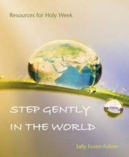 Step Gently in the World: Resources for Holy Week image