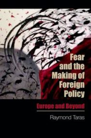 Fear and the Making of Foreign Policy: Europe and Beyond image