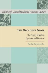 The Decadent Image: The Poetry of Wilde, Symons, and Dowson image
