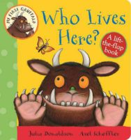 My First Gruffalo: Who Lives Here? Lift-the-Flap Book image
