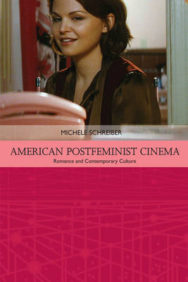 American Postfeminist Cinema: Women, Romance and Contemporary Culture image