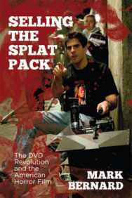 Selling the Splat Pack: The DVD Revolution and the American Horror Film image