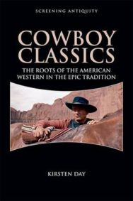 Cowboy Classics: The Roots of the American Western in the Epic Tradition image