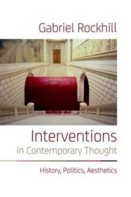 Interventions in Contemporary Thought: History, Politics, Aesthetics image