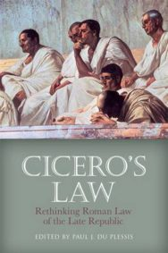 Cicero's Law: Rethinking Roman Law of the Late Republic image