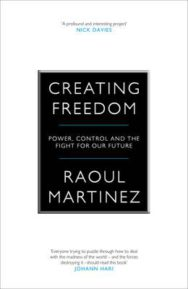 Creating Freedom: Power, Control and the Fight for Our Future image