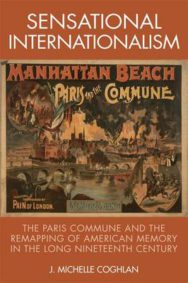 Sensational Internationalism: The Paris Commune and the Remapping of American Memory in the Long Nineteenth Century image