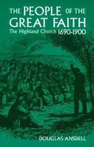 Great Faith: The Highland Church 1690-1900