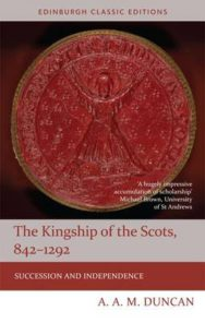 The Kingship of the Scots, 842-1292: Succession and Independence image