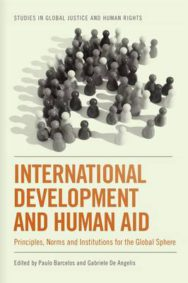 International Development and Human Aid: Principles, Norms and Institutions for the Global Sphere image