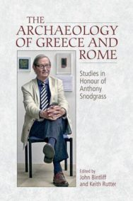 The Archaeology of Greece and Rome: Studies in Honour of Anthony Snodgrass image
