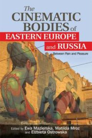 The Cinematic Bodies of Eastern Europe and Russia: Between Pain and Pleasure image
