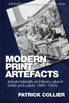 Modern Print Artefacts: Textual Materiality and Literary Value in British Print Culture, 1890-1930s image