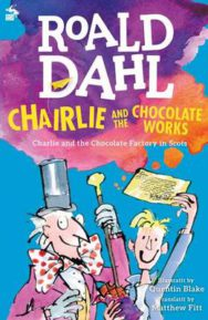 Chairlie and the Chocolate Works: Charlie and the Chocolate Factory in Scots image