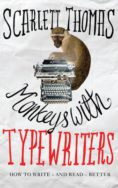 Monkeys with Typewriters: How to Write Fiction and Unlock the Secret Power of Stories image