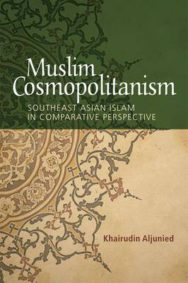 Muslim Cosmopolitanism: Southeast Asian Islam in Comparative Perspective image