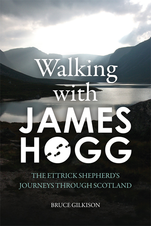 Hogg's Highland Journeys and Mine
