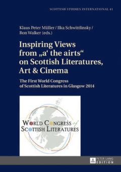 "Inspiring Views from ""A' the Airts"" on Scottish Literatures, Art & Cinema: The First World Congress of Scottish Literatures in Glasgow 2014 image"