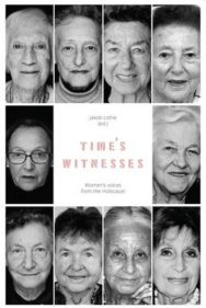 Time's Witnesses: Women's Voices from the Holocaust image