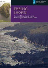 Ebbing Shores: Survey and Excavation of Coastal Archaeology in Shetland 1995-2008 image