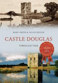 Castle Douglas Through Time image