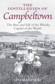 The Distilleries of Campbeltown: The Rise and Fall of the Whisky Capital of the World image