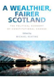A Wealthier, Fairer Scotland: The Political Economy of Constitutional Change image