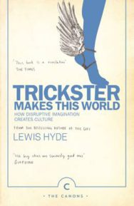 Trickster Makes This World: How Disruptive Imagination Creates Culture. image