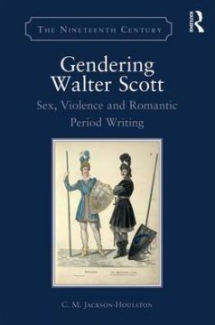 Gendering Walter Scott: Sex, Violence and Romantic Period Writing image