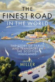 The Finest Road in the World: The Story of Travel and Transport in the Scottish Highlands image