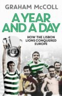 A Year and a Day: How the Lisbon Lions Conquered Europe image