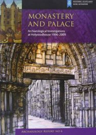 Monastery and Palace: Archaeological Excavations at Holyroodhouse image