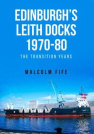 Edinburgh's Leith Docks 1970-80: The Transition Years image