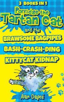 Porridge the Tartan Cat Books 1 to 3: Brawsome Bagpipes, Bash-Crash-Ding and Kittycat Kidnap image