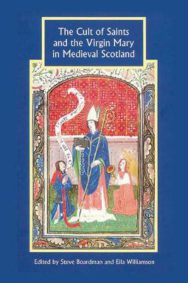 The Cult of Saints and the Virgin Mary in Medieval Scotland image