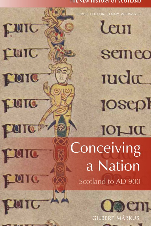 Conceiving A Nation: Scotland to 900 AD
