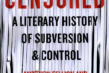 Censored: Literary History, Subversion, And Control
