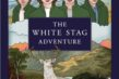 A White Stag Adventure